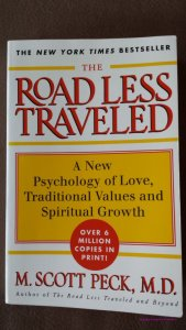The Road Less Traveled - A New Psychology of Love Traditional Values and Spiritual Growth written by M Scott Peck